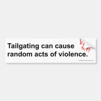 Tailgaters & Random Acts of Violence Warning Bumper Sticker