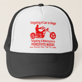 Tailgating A Motorcycle Is Premeditated Murder so Trucker Hat