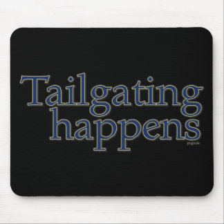 Tailgating Happens. Mouse Pad