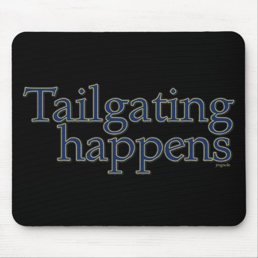 Tailgating Happens. Mousepad