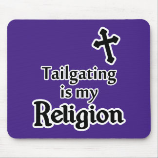 Tailgating is my Religion in Any Team Colors Mouse Pad
