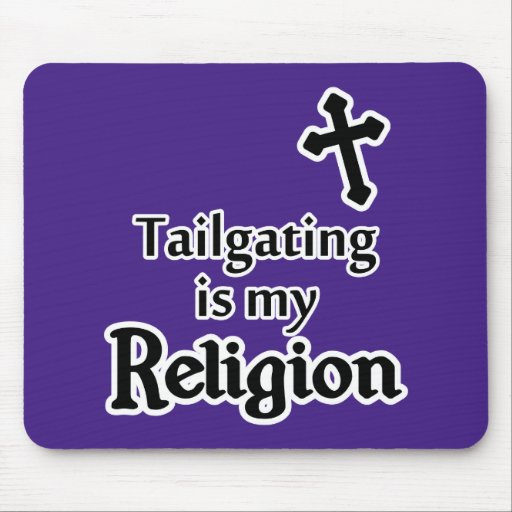 Tailgating is my Religion in Any Team Colors Mousepad