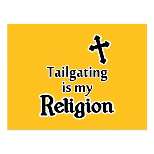 Tailgating is my Religion in Any Team Colors Post Card
