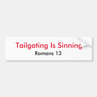 Tailgating Is Sinning Bumper Sticker