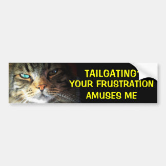 Tailgating? Your Frustration Amuses Bumper Cat Bumper Sticker