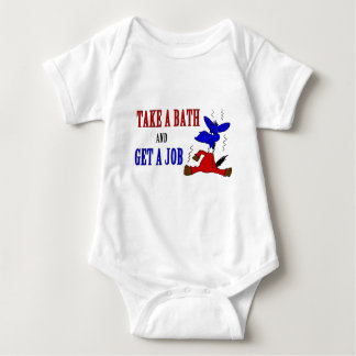 Take A Bath And Get A Job Baby Bodysuit