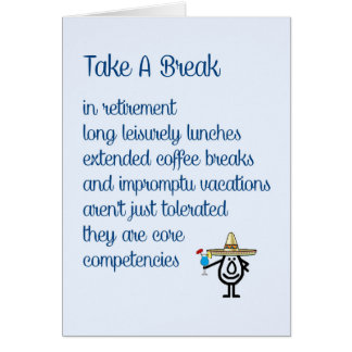 Take A Break - a funny retirement poem Card