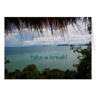 take a break! note card