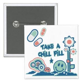 Take a Chill Pill 15 Cm Square Badge