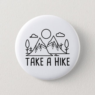 Take A Hike 6 Cm Round Badge