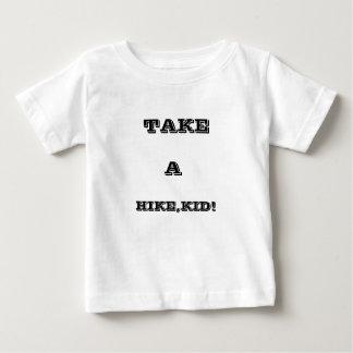 Take A Hike, Kid ! Baby T-Shirt