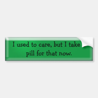 take a pill bumper sticker