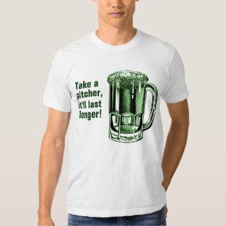 Take a pitcher it'll last longer tees
