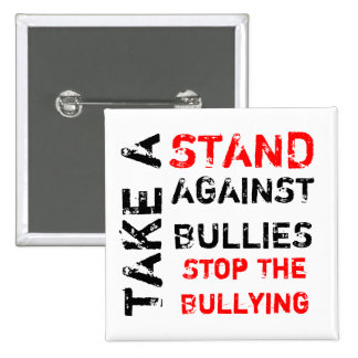 Take A Stand Against Bullies/Stop The Bullying 15 Cm Square Badge