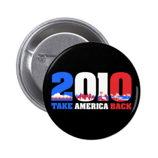 Take America Back 2010 Pinback Buttons