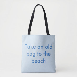 Take an old bag to the beach smile