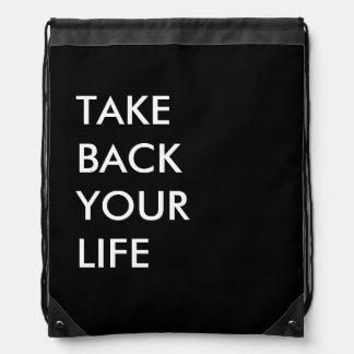 Take Back Your Life (Customizable Text & Color) Drawstring Bag