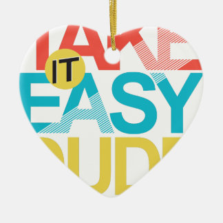 take it easy dude ceramic heart decoration