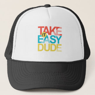 take it easy dude trucker hat