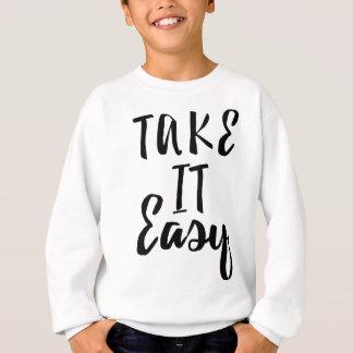 take-it-easy sweatshirt