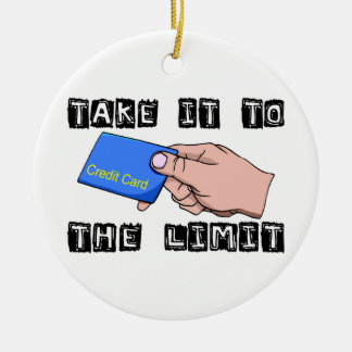 Take It To The Limit Credit Card Double-Sided Ceramic Round Christmas Ornament