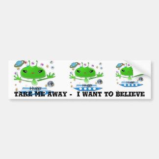 Take Me Away I Want to Believe Car Bumper Sticker