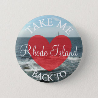 Take Me Back to Rhode Island Button