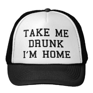 Take Me Drunk I'm Home Cap
