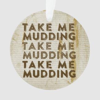 Take Me Mudding