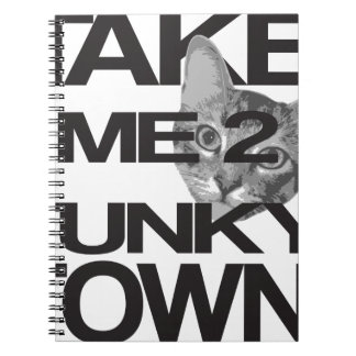 Take Me To Funky Town Cat Notebook