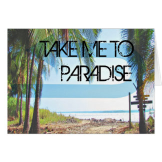Take Me To Paradise Blank Notecard
