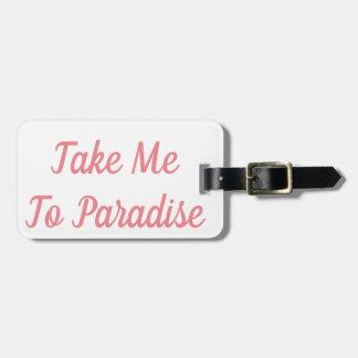 Take Me To Paradise Luggage Tag