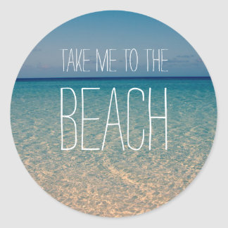 Take Me to the Beach Ocean Summer Blue Sky Sand Round Sticker