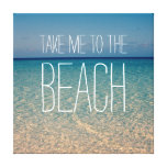 Take Me to the Beach Sea Water Blue Sky Gold Sand Stretched Canvas Print