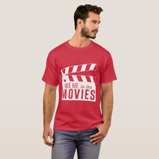 Take me to the movies dark t-shirt