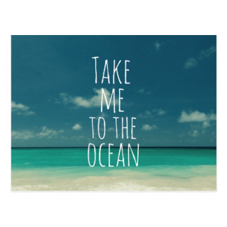 Take Me to the Ocean Quote Postcard
