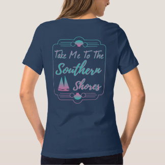 Take Me To The Southern Shores T-Shirt
