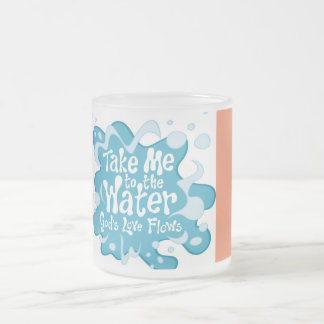 Take Me to the Water. God's Love Flows. Frosted Glass Coffee Mug