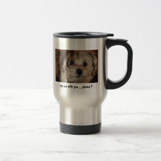 Take me with you.... please? travel mug