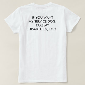 Take my disabilities T-Shirt