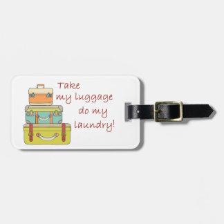 Take my luggage luggage tag