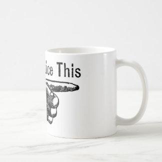 Take Notice Coffee Mug