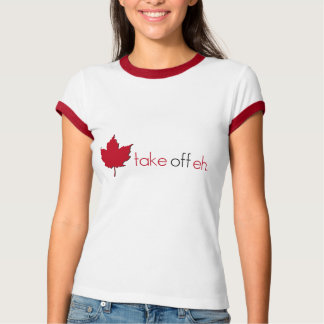 Take Off Eh T-Shirt