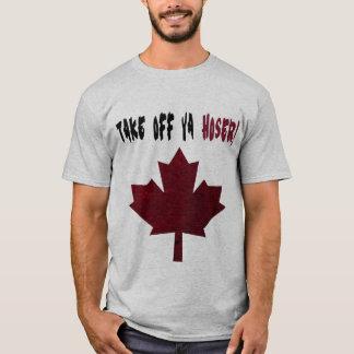 Take Off Ya Hoser! Shirt
