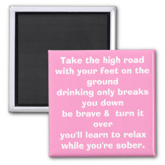 Take the high road with your feet on the ground... square magnet