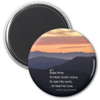 Take time to hear...Inspirational Quote 6 Cm Round Magnet