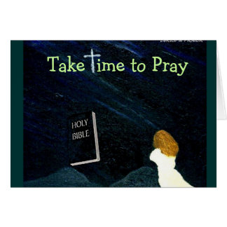 Take  time to Pray greeting card