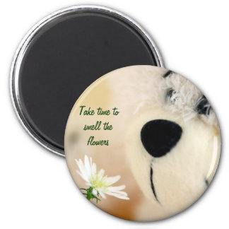 Take time to smell the flowers magnet
