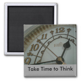 Take Time to Think Square Magnet