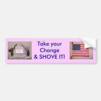 Take your Change Bumper Sticker
